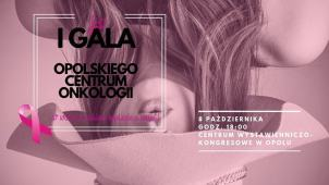 Prywatne: I Gala Opolskiego Centrum Onkologii